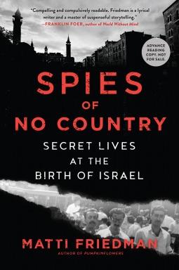 Matti Friedman] Spies of No Country  Secret Lives