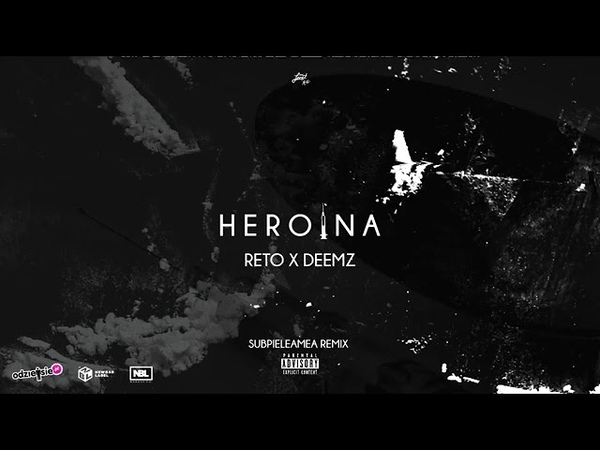 ReTo X Deemz – H E R O I N A (UPLOAD)