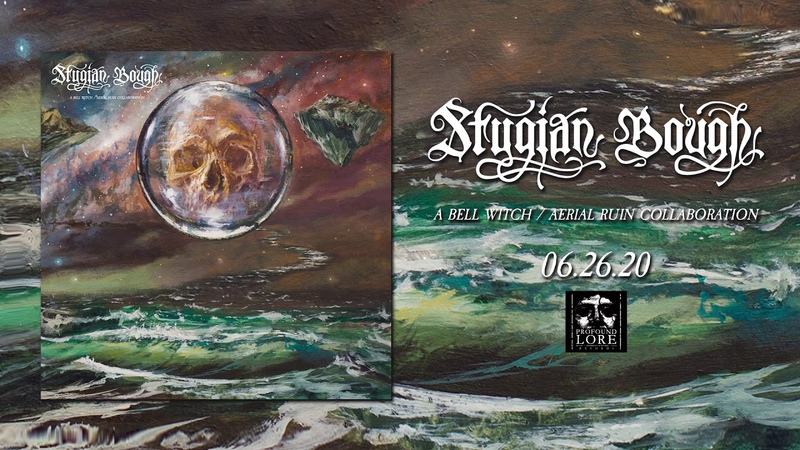 BELL WITCH and AERIAL RUIN STYGIAN BOUGH Heaven Torn Low II the toll Official Audio
