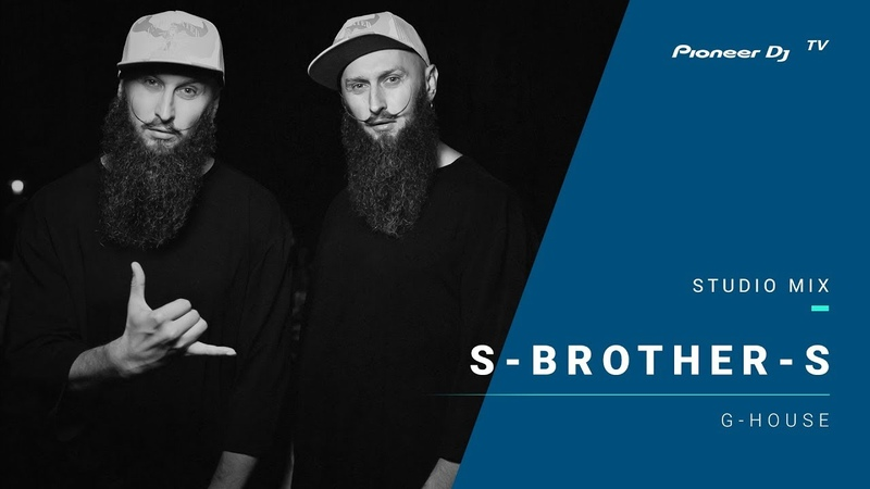 S-BROTHER-S /g-house/ @ Pioneer DJ TV | Moscow