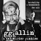 GG Allin and The Murder Junkies - Fuck Off, We Murder