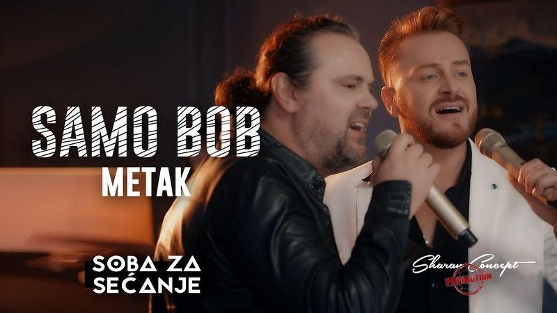 SAMO BOB I ŽELJKO ŠAŠIĆ - METAK (Official Live video 2019)