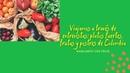 Colombia ¿qué se come Frutas, postres y comidas nacionales.