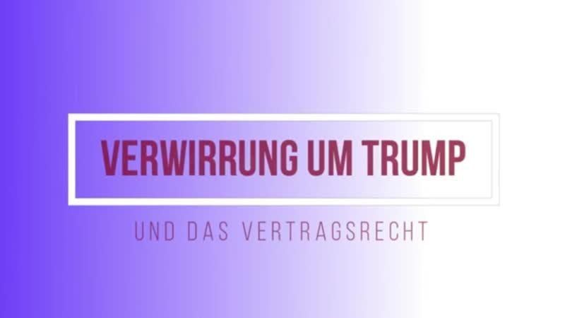 (5) Verwirrung um Trump und das Vertragsrecht (0617 Minuten) vom 09.02.2019