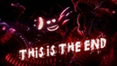 [SFM FNaF] This Is The End by NateWantsToBattle (Collab w BFS)