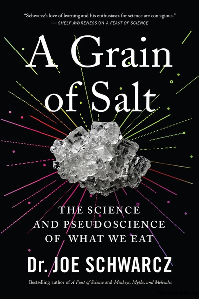 A Grain of Salt The Science and Pseudoscience of What We Eat