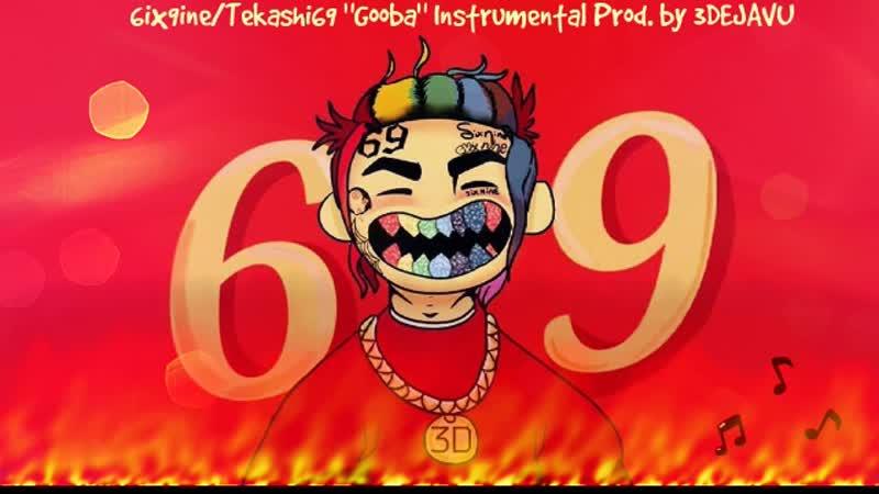 6ix9ineTekashi69 Gooba Instrumental Prod. by 3DEJAVU