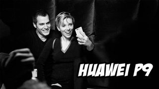 Huawei P9 Extended Introduction | Henry Cavill, Scarlett Johansson