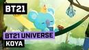 [BT21] BT21 UNIVERSE ANIMATION EP.05 - KOYA