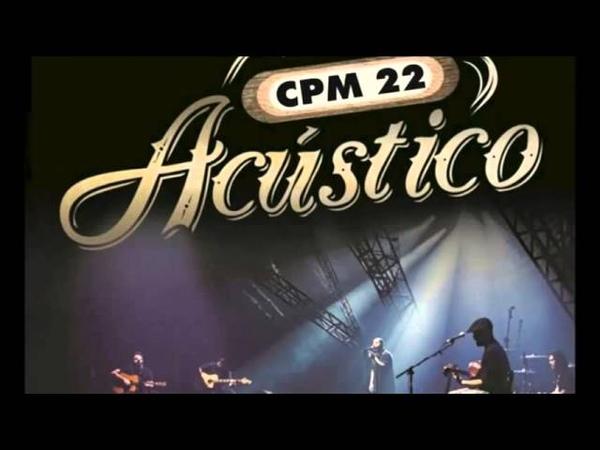 CPM 22 TARDE DE OUTUBRO ACÚSTICO