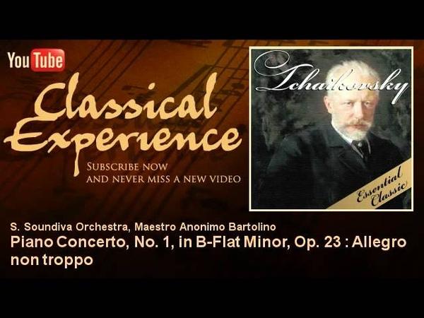 Tchaikovsky Piano Concerto, No. 1, in B-Flat Minor, Op. 23 Allegro non troppo