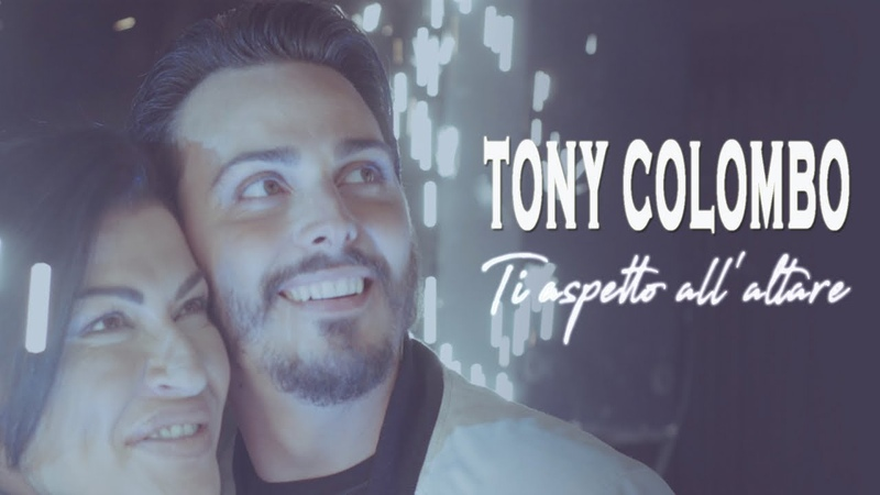 Tony Colombo - Ti Aspetto all'Altare (Video Ufficiale 2018)