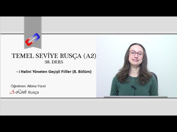 Rusça A2 Tanıtım 38 i Halini Yöneten Geçişli Fiiller 8 Bölüm