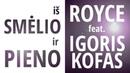 ROYCE - Iš Smėlio Ir Pieno (feat. Igoris Kofas)