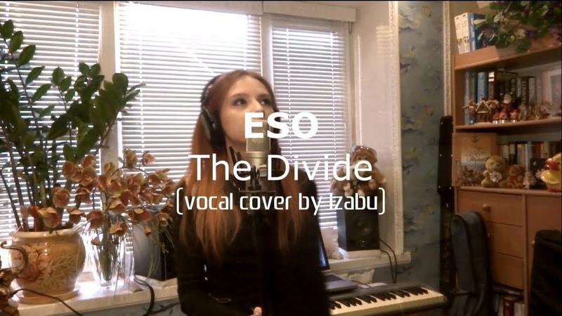 ESO The Divide vocal cover by Izabu