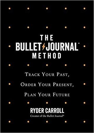 Ryder Carroll] The Bullet Journal Method  Track