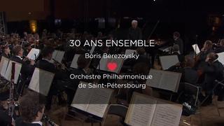 30 ans d'histoire, Boris Berezovsky et l'Orchestre philharmonique de Saint-Pétersbourg