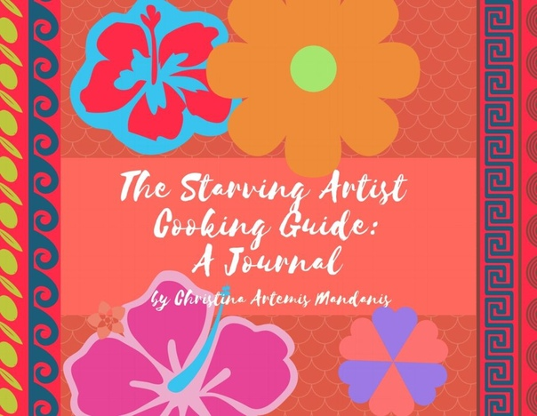 The Starving Artist Cooking Guide by Christina Mandanis