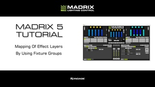 MADRIX 5 Tutorial - Mapping Of Effect Layers By Using Fixture Groups