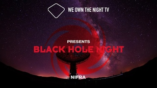We Own the Night TV presents Black Hole Night with Nifra