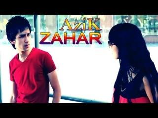 AziK - Zahar   Азик - Захар