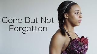 Gone But Not Forgotten - Nia Sioux