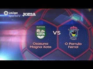 Osasuna Magna Xota - O Parrulo Ferrol Jornada 2 Temp 2020-21