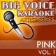 Big Voice Karaoke - Just Like a Pill (In the Style of Pink) [Karaoke Version]