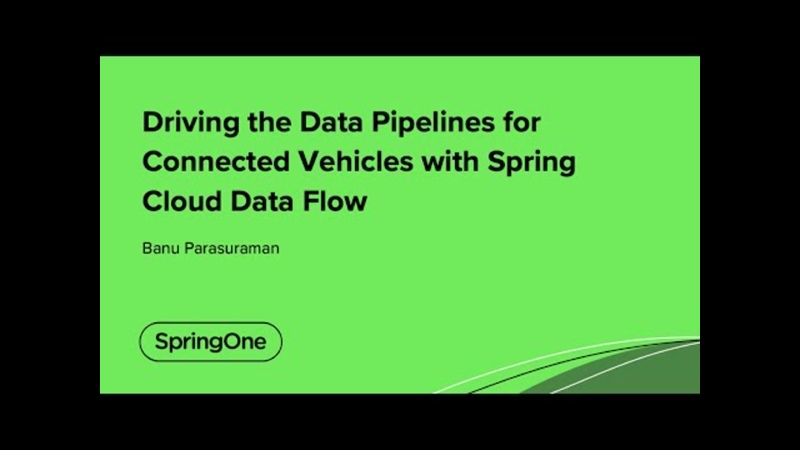 Driving the Data Pipelines for Connected Vehicles with Spring Cloud Data Flow
