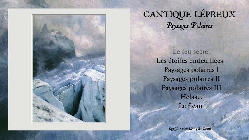 CANTIQUE LÉPREUX - Paysages Polaires (Full Album) [Official - HD]