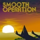 Smooth Operation - Ah Yeah