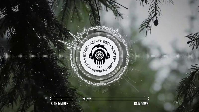 BLGN Mirex - Rain Down ★ Drum Bass Music