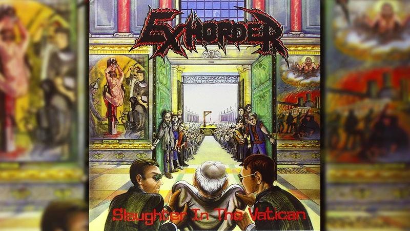 E̲xhorder̲ Slaug̲h̲t̲er In The Vatica̲n̲ 1990 Full Album HQ
