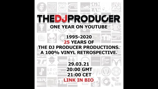 1995 - 2020 - 25 Years Of The Dj Producer Productions - A  100% Vinyl Retrospective.