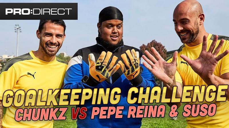 Chunkz vs Pepe Reina Suso Beat the Goalkeeper Challenge