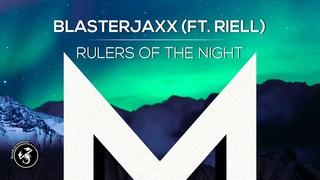 Blasterjaxx - Rulers Of The Night (ft. RIELL)