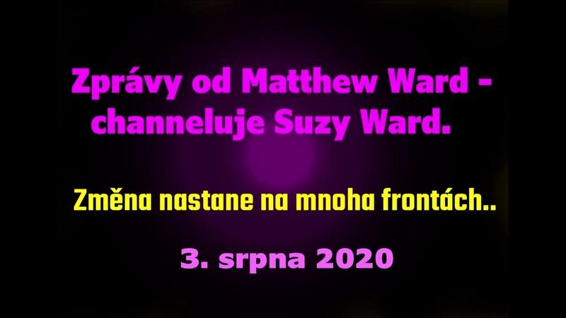 Suzy Ward kanály Matthew Ward 3 srpna 2020 Změna nastane na mnoha frontách