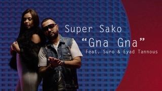 Super Sako - Gna Gna | لا تغيبي feat. Eyad Tannous & Suro (Official Music Video)