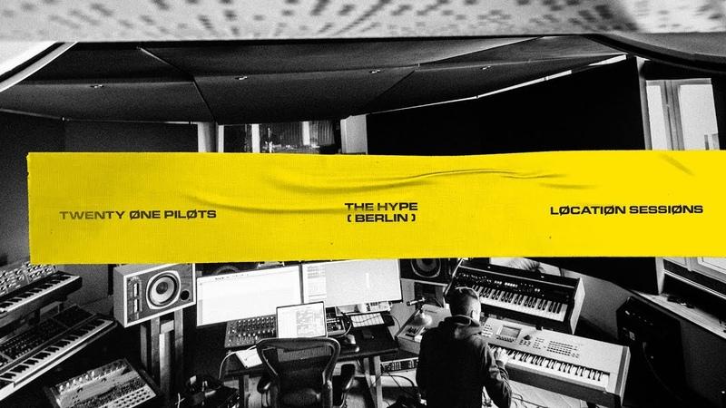 Twenty one pilots - Løcatiøn Sessiøns: The Hype (Berlin)