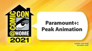 Paramount+: Peak Animation   Comic-Con@Home 2021