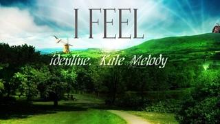 idenline, Kate Melody - I Feel  (Nature the world)