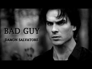 Damon Salvatore     Bad Guy.